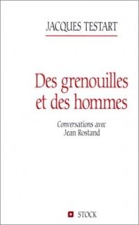 Des grenouilles et des hommes. Conversations avec Jean Rostand