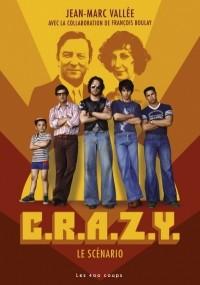 C.R.A.Z.Y : Le scénario