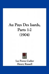 Au Pays Des Isards, Parts 1-2 (1904)