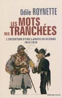 Les mots des tranchées: L'invention d'une langue de guerre 1914-1919