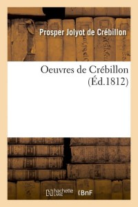Oeuvres de Crebillon  ed 1812