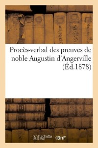 Proces Verbal Augustin d Angerville  ed 1878