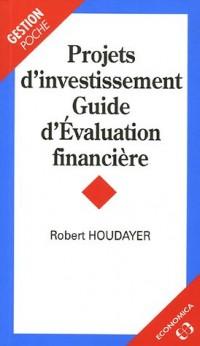 Projets d'investissement : Guide d'Evaluation financière