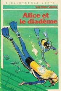 Alice et le diadème : Collection : Bibliothèque verte cartonnée & illustrée