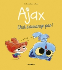Ajax, Tome 02: Chat s'arrange pas !