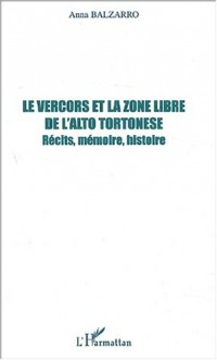 Le Vercors et la zone libre de l'Alto Tortonese. Récits, mémoire, histoire