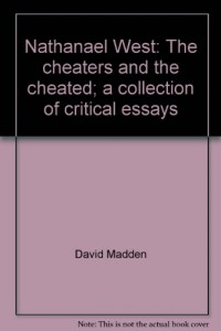 Nathanael West: The cheaters and the cheated; a collection of critical essays
