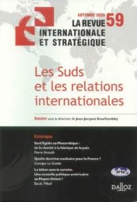 La revue internationale et stratégique, N° 59, Automne 2005, : Les Suds et les relations internationales