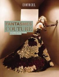 Fantasmes couture : Ces robes qui ont changé la face du monde