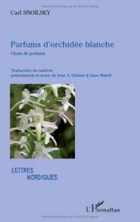 Parfums d'Orchidee Blanche Choix de Poemes