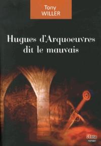 Hugues d'Arquoeuvres dit le mauvais
