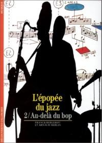 L'Epopée du jazz, tome 2 : Au-delà du bop