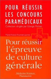Pour réussir les concours paramédicaux : Pour réussir l'épreuve de culture générale