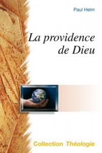 La providence de Dieu. Collection Théologie