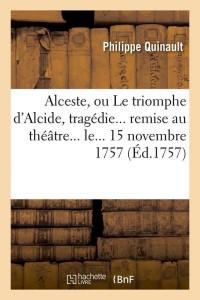 Alceste  Ou le Triomphe d Alcide  ed 1757