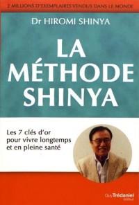 La méthode Shinya : Les 7 clés d'or pour vivre longtemps et en pleine santé