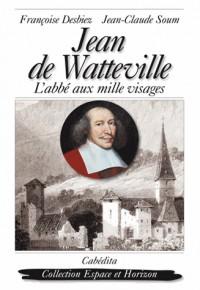 Jean de Wattevillée l'abbé aux mille visages