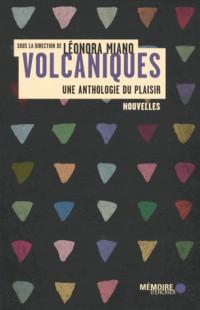Volcaniques - Une anthologie du plaisir