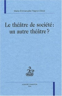 Le théâtre de société : un autre théâtre ?