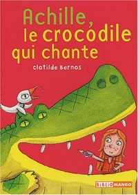 Achille, le crocodile qui chante