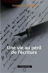 Une vie au péril de l'écriture
