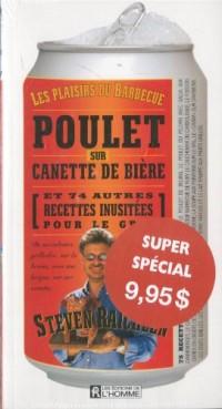 Pack Raichlen - Poulet Sur Canette de Biere et Cotes  Cotelettes et Cotes Levees