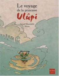 Le voyage de la princesse Ulupi