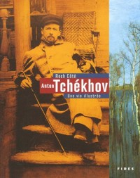 Anton Tchékhov : Une vie illustrée