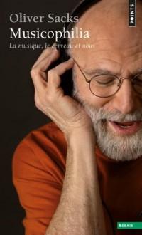 Musicophilia. La musique, le cerveau et nous