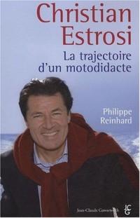 Christian Estrosi, Trajectoire d'un motodidacte