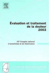 Evaluation et traitement de la douleur 2003 : 45e Congrès national d'anesthésie et de réanimation