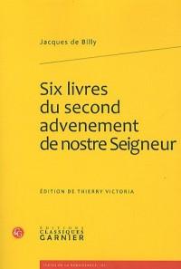 Six livres du second advenement de nostre Seigneur