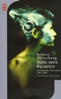 Voile vers Byzance : Nouvelles au fil du temps 1981-1987
