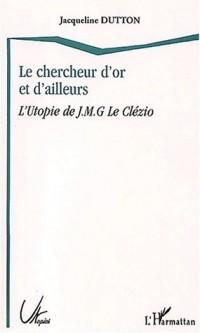 Le chercheur d'or et d'ailleurs. L'Utopie de J-M-G Le Clézio
