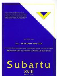 Subartu XVIII - Tell Acharneh 1998-2004 : rapports préliminaires sur les campagnes de fouilles et saison d'études