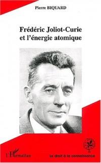 Frédéric Joliot-Curie et l'énergie atomique
