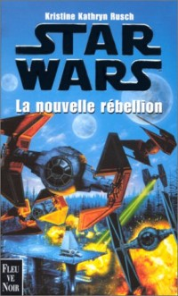 Star wars. La nouvelle rébellion