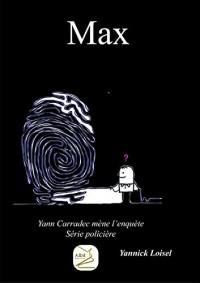 Max : Yan Carradec mène l'enquète