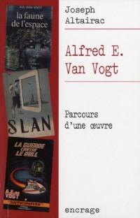 Alfred E. Van Vogt: Parcours d'une œuvre