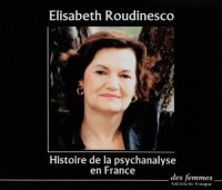 Histoire de la psychanalyse en France - 4 CD audio