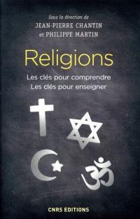 Religions - Les clés pour comprendre, les clés pour enseigner