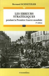Les erreurs stratégiques : Pendant la Première Guerre mondiale