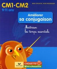 Améliorer sa conjugaison CM1-CM2 : Maîtriser les temps essentiels
