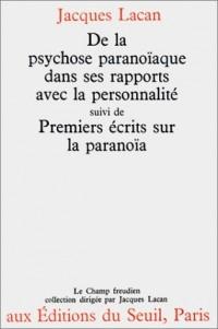 De la Psychose paranoïaque dans ses rapports avec la personnalité suivi de Premiers écrits sur la paranoïa
