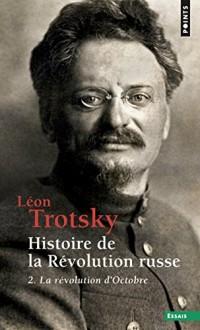 Histoire de la révolution russe - tome 2 La révolution d'Octobre
