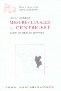 Les anciennes mesures locales du Centre-Est, d'après les tables de conversion