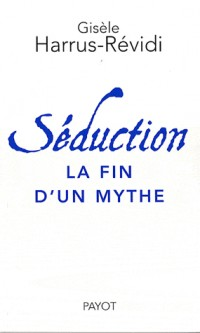 Seduction : La fin d'un mythe