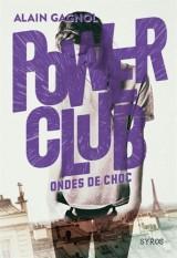 Power Club 2 : Ondes de choc (2)