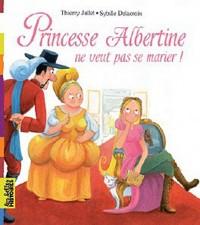 Princesse Albertine ne veut pas se marier