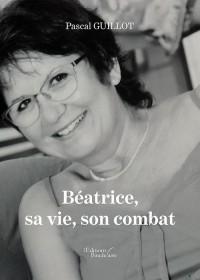 Béatrice, sa vie, son combat
